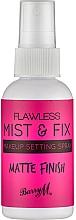 Parfumuri și produse cosmetice Fixator de machiaj - Barry M Flawless Mist & Fix Make-Up Setting Spray Matte