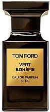 Parfumuri și produse cosmetice Tom Ford Vert Boheme - Apă de parfum