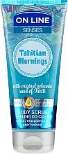 Parfumuri și produse cosmetice Scrub de corp - On Line Senses Body Scrub Tahitian Morning