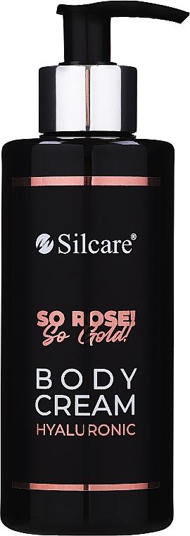 Cremă hialuronică pentru corp - Silcare So Rose! So Gold! Hyaluronic Body Cream