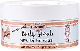 Parfumuri și produse cosmetice Scrub cu cafea - Nacomi Body Scrub Refreshing Iced Coffee