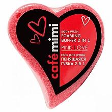 """Parfumuri și produse cosmetice Gel de duș """"Burete spumant 2în1. Dragoste roz"""" - Cafe Mimi Body Wash Foaming Buffer 2 in 1 Pink Love"""