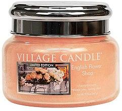 Parfumuri și produse cosmetice Lumânare aromată - Village Candle English Flower Shop Glass Jar