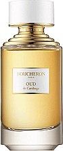 Parfumuri și produse cosmetice Boucheron Oud De Carthage - Apă de parfum (tester cu capac)