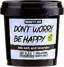 Parfumuri și produse cosmetice Sare de baie - Beauty Jar Don't Worry Be Happy!