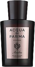 Parfumuri și produse cosmetice Acqua di Parma Colonia Ambra Cologne Concentree - Apă de colonie