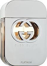 Parfumuri și produse cosmetice Gucci Guilty Platinum Edition - Apă de toaletă