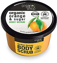 "Parfumuri și produse cosmetice Scrub pentru corp ""Sicilian orange"" - Organic Shop Body Scrub Organic Orange & Sugar"