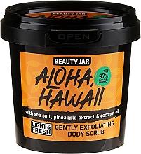 Parfumuri și produse cosmetice Scrub pentru corp - Beauty Jar Aloha Hawaii Gently Exfoliating Body Scrub