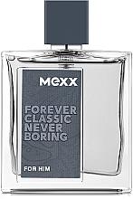 Parfumuri și produse cosmetice Mexx Forever Classic Never Boring - Apă de toaletă