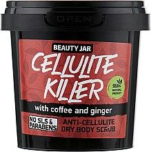 Духи, Парфюмерия, косметика Скраб для тела антицелюлитный Cellulite Killer - Beauty Jar Anti-Cellulite Dry Body Scrub