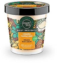 """Parfumuri și produse cosmetice Cremă cu efect matifiant pentru corp """"Caramel-Cappuccino"""" - Organic Shop Body Desserts Caramel Cappuccino"""