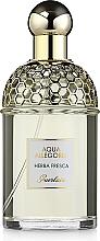 Parfumuri și produse cosmetice Guerlain Aqua Allegoria Herba Fresca - Apă de toaletă