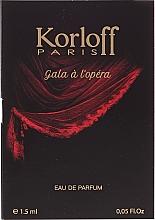 Parfumuri și produse cosmetice Korloff Paris Gala A L'Opera - Apă de parfum (mostră)