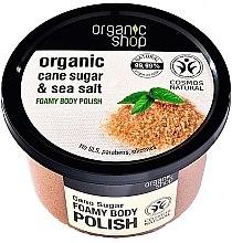 """Parfumuri și produse cosmetice Scrub spumos pentru corp """"Zahăr de trestie"""" - Organic Shop Foamy Body Scrub Organic Cane Sugar & Sea Salt"""