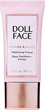 Parfumuri și produse cosmetice Primer matifiant pentru față - Doll Face Thanks A Blot Mattifying Primer