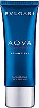 Parfumuri și produse cosmetice Bvlgari Aqva Pour Homme Atlantiqve - Balsam după ras