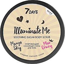 Parfumuri și produse cosmetice Scrub de zahăr pentru corp - 7 Days Illuminate Me Miss Crazy Soothing Sugar Body Scrub