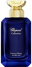 Parfumuri și produse cosmetice Chopard Vetiver d'Haiti au The Vert - Apă de parfum (mini)