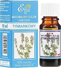 Parfumuri și produse cosmetice Ulei esențial de cimbru - Etja Natural Essential Oil