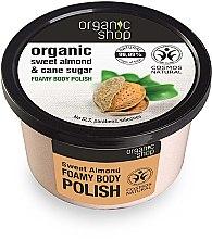Parfumuri și produse cosmetice Exfoliant pentru corp cu migdale - Organic Shop Foamy Body Scrub Organic Sweet Almond & Sugar