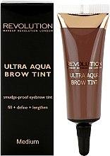 Parfumuri și produse cosmetice Tint pentru sprâncene - Makeup Revolution Ultra Aqua Brow Tint