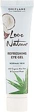 Parfumuri și produse cosmetice Gel pentru zona ochilor - Oriflame Love Nature Gel