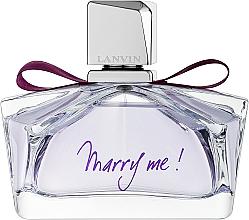 Parfumuri și produse cosmetice Lanvin Marry Me - Apa parfumată