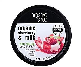 """Parfumuri și produse cosmetice Mousse pentru corp """"Iaurt cu căpșuni"""" - Organic Shop Body Mousse Organic Strawberry & Milk"""