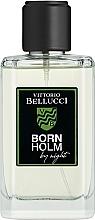 Parfumuri și produse cosmetice Vittorio Bellucci Born Holm By Night - Apă de toaletă