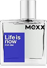 Parfumuri și produse cosmetice Mexx Life is Now for Him - Apă de toaletă