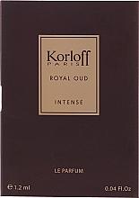 Parfumuri și produse cosmetice Korloff Paris Royal Oud Intense - Parfum (mostră)