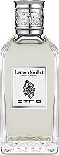 Parfumuri și produse cosmetice Etro Lemon Sorbet Eau De Toilette - Apa de toaletă