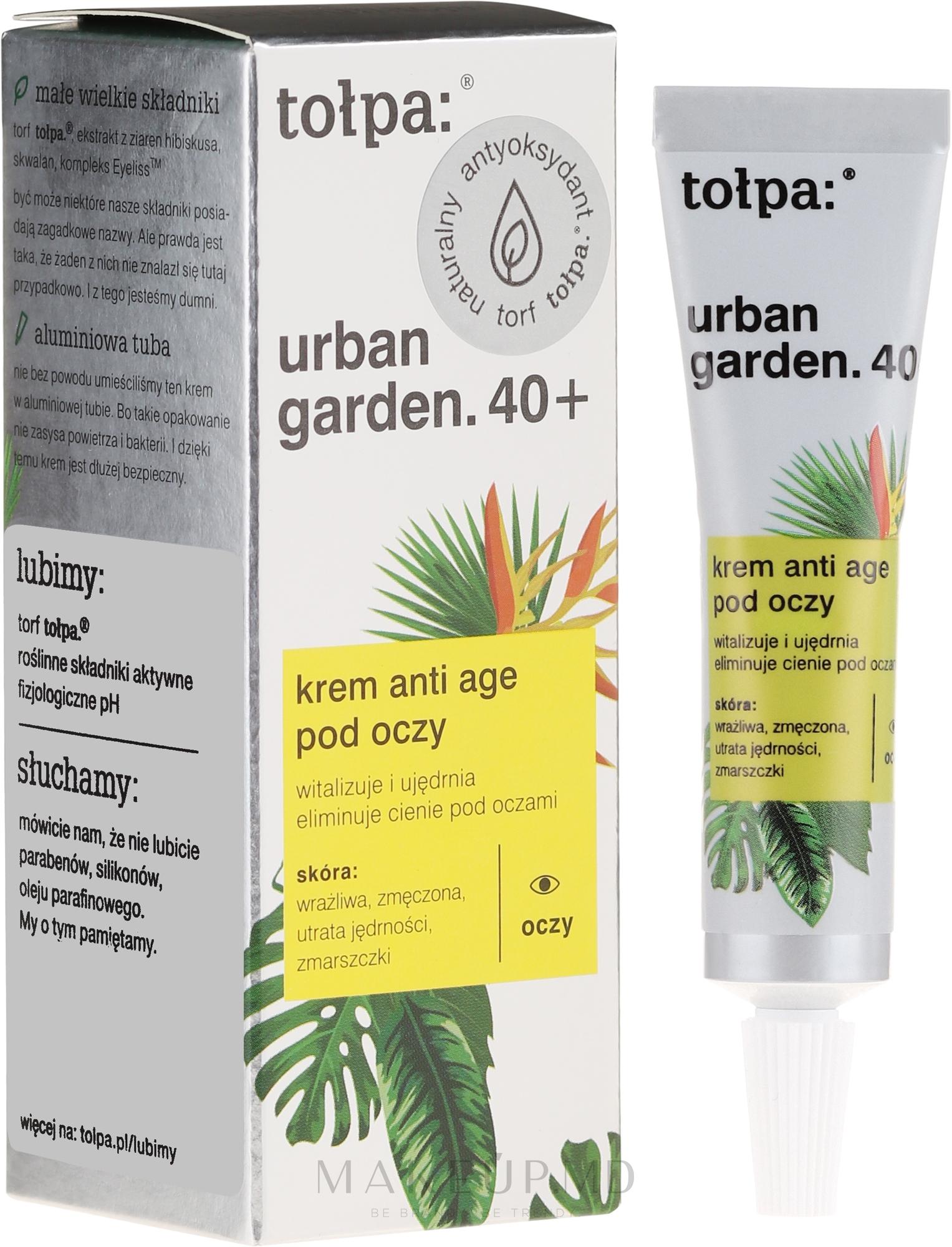Cremă pentru zona ochilor - Tolpa Urban Garden 40+ Anti-Age Eye Cream — фото 10 ml