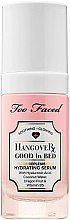 Parfumuri și produse cosmetice Ser facial - Too Faced Hangover Good In Bed Ultra-Replenishing Hydrating Serum