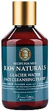 Parfumuri și produse cosmetice Fluid de curățare pentru față - Recipe For Men RAW Naturals Glacier Water Face Cleansing Fluid