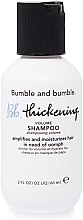 Parfumuri și produse cosmetice Șampon - Bumble and Bumble Thickening Shampoo Travel Size