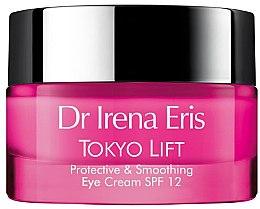 Parfumuri și produse cosmetice Cremă pentru zona ochilor - Dr Irena Eris Tokyo Lift Protective& Smoothing Eye Cream SPF12