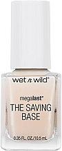 Parfumuri și produse cosmetice Lac de bază pentru unghii - Wet N Wild Megalast Fortifying The Saving Base Coat