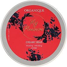 Parfumuri și produse cosmetice Spumă de corp - Organique My Pleasure Creamy Whip