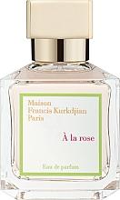 Parfumuri și produse cosmetice Maison Francis Kurkdjian À La Rose - Apa parfumată
