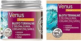 Parfumuri și produse cosmetice Nămol termic cu argilă verde și sulf organic - Venus Nature Your Recipe Thermal Mud With Green Clay And Organic Sulfur