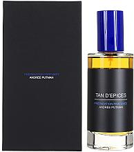 Parfumuri și produse cosmetice Andree Putman Tan D'Epices - Apă de parfum