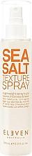 Parfumuri și produse cosmetice Спрей для укладки волос - Eleven Australia Sea Salt Texture Spray