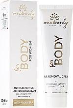 Parfumuri și produse cosmetice Cremă pentru epilat - One&Only Cosmetics For Body For Women Ultra Sensitive Instant Hair Removal Cream
