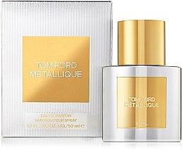 Parfumuri și produse cosmetice Tom Ford Metallique - Apă de parfum