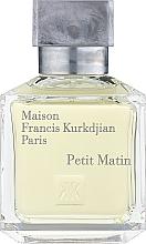 Parfumuri și produse cosmetice Maison Francis Kurkdjian Petit Matin - Apa parfumată
