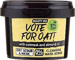 Parfumuri și produse cosmetice Mască-scrub pentru față - Beauty Jar Vote For Oat! Cleansing Mask-Scrub