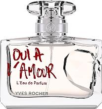 Parfumuri și produse cosmetice Yves Rocher Oui A L'Amour - Apă de parfum