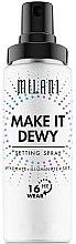 Parfumuri și produse cosmetice Spray pentru fixarea machiajului 3 în 1 - Milani Make It Dewy 3-In-1 Setting Spray Hydrate + Illuminate + Set